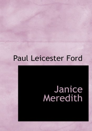 Janice Meredith (Large Print Edition): Ford, Paul Leicester