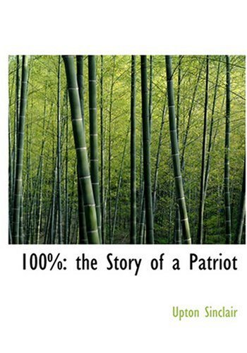 9780554223216: 100%: the Story of a Patriot (Large Print Edition)