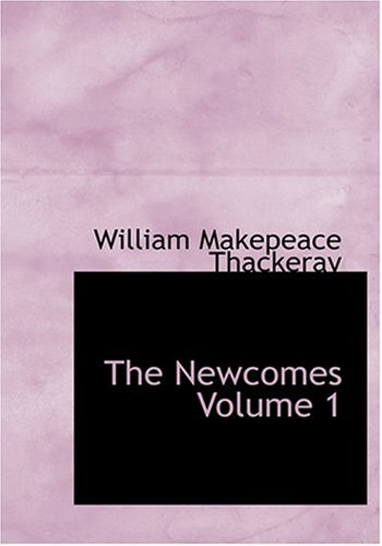 9780554224718: The Newcomes Volume 1 (Large Print Edition)