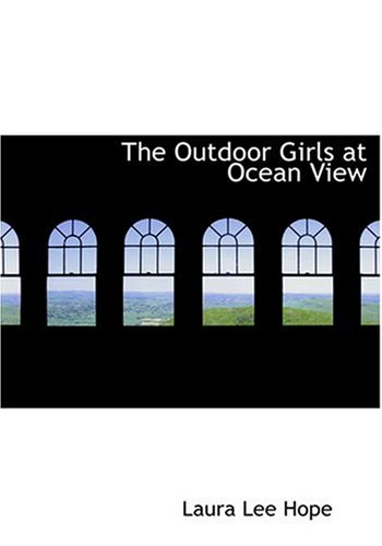 9780554225807: The Outdoor Girls at Ocean View (Large Print Edition)