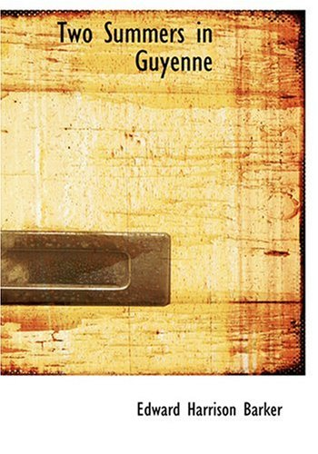 9780554227931: Two Summers in Guyenne (Large Print Edition)