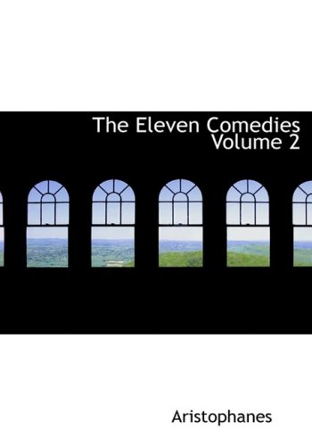 9780554228181: The Eleven Comedies Volume 2 (Large Print Edition)