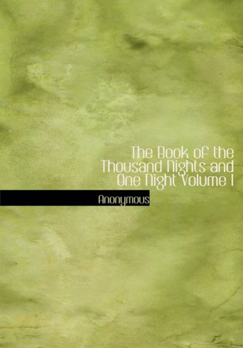 9780554228570: The Book of the Thousand Nights and One Night Volume I (Large Print Edition)