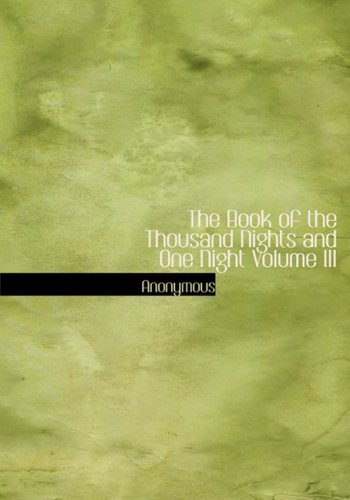 9780554228594: The Book of the Thousand Nights and One Night Volume III (Large Print Edition)
