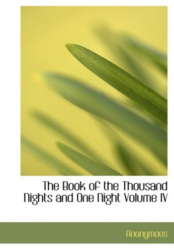 9780554228600: The Book of the Thousand Nights and One Night Volume IV (Large Print Edition)
