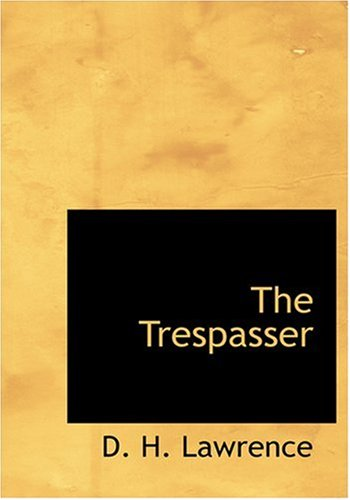 The Trespasser (Large Print Edition) (0554230305) by D. H. Lawrence