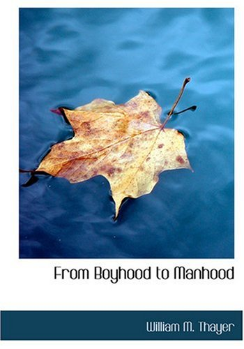 9780554230429: From Boyhood to Manhood (Large Print Edition)