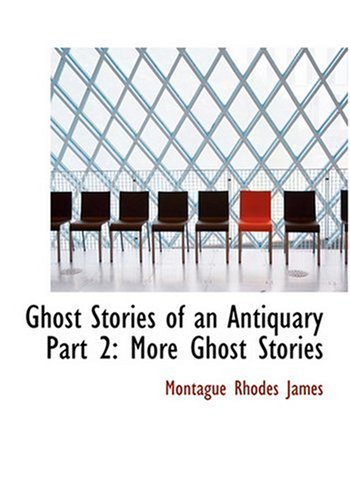 9780554230535: Ghost Stories of an Antiquary Part 2: More Ghost Stories (Large Print Edition)