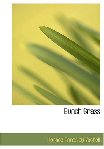 9780554232843: Bunch Grass (Large Print Edition)