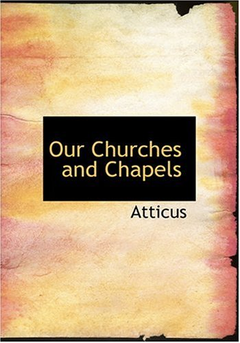 9780554233239: Our Churches and Chapels (Large Print Edition)