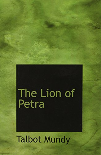 The Lion of Petra (Large Print Edition) (0554235382) by Talbot Mundy