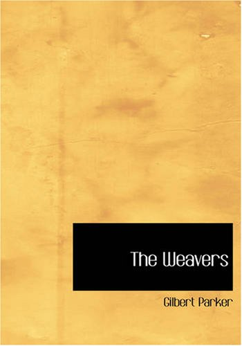 9780554236766: The Weavers (Large Print Edition)