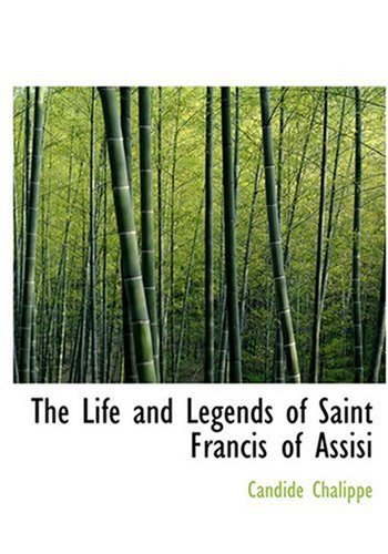 9780554237008: The Life and Legends of Saint Francis of Assisi (Large Print Edition)