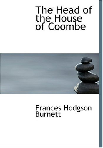 The Head of the House of Coombe (Large Print Edition) (9780554237077) by Frances Hodgson Burnett