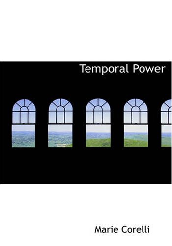 Temporal Power (Large Print Edition) (9780554238173) by Corelli, Marie