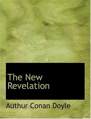 9780554239897: The New Revelation