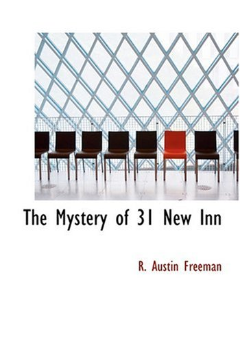 The Mystery of 31 New Inn (Large Print Edition) (0554241641) by Freeman, R. Austin
