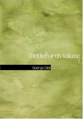 9780554243221: Middlemarch Volume 1 (Large Print Edition)