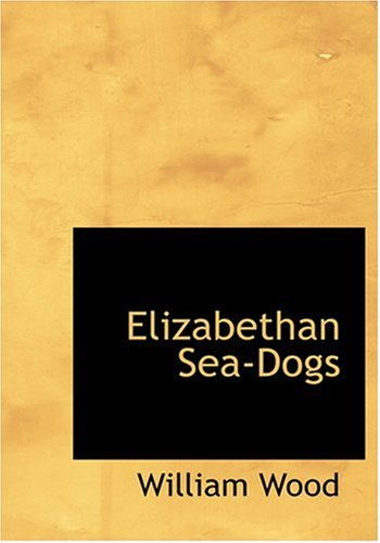 9780554244143: Elizabethan Sea-Dogs (Large Print Edition)
