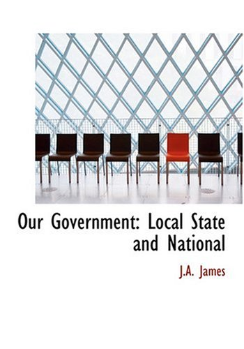 9780554244532: Our Government: Local State and National (Large Print Edition)