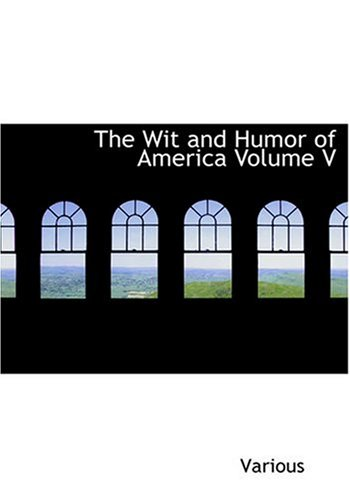 9780554245591: The Wit and Humor of America Volume V