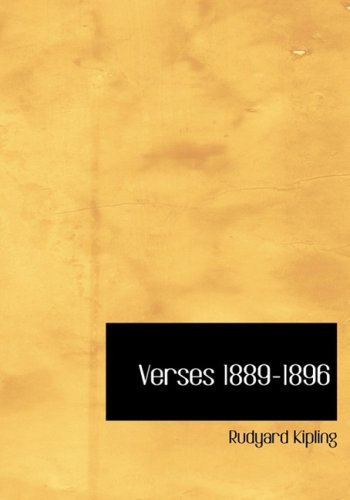 Verses 1889-1896 (Large Print Edition) (0554246864) by Rudyard Kipling