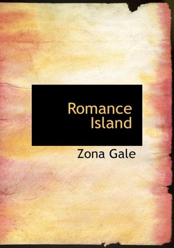 Romance Island (Large Print Edition) (0554247569) by Zona Gale