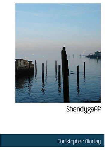 9780554247588: Shandygaff (Large Print Edition)