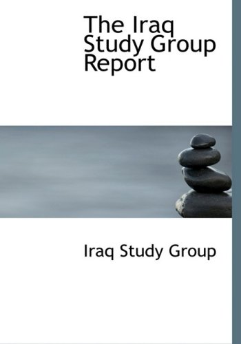 9780554247809: The Iraq Study Group Report (Large Print Edition)