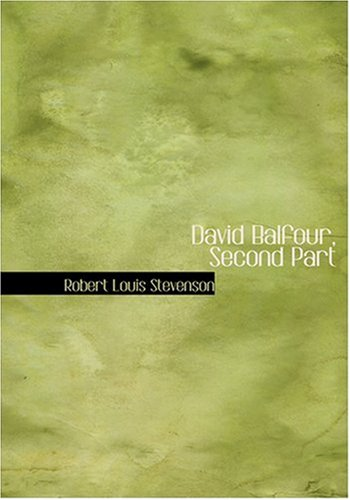 David Balfour, Second Part (0554248719) by Stevenson, Robert Louis