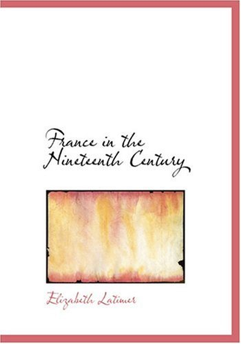 9780554248875: France in the Nineteenth Century (Large Print Edition)