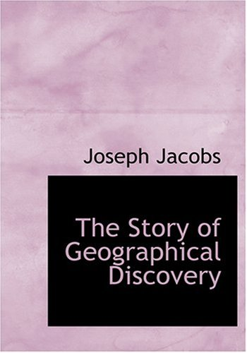 9780554249186: The Story of Geographical Discovery (Large Print Edition)