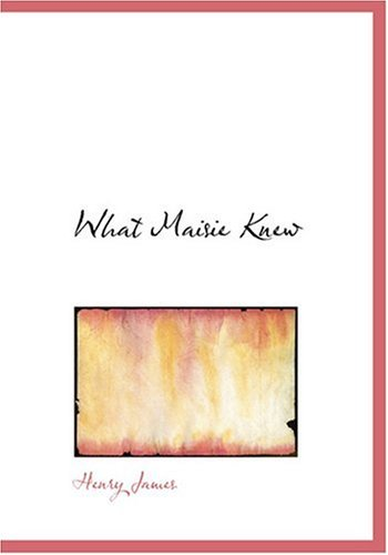 9780554249896: What Maisie Knew (Large Print Edition)