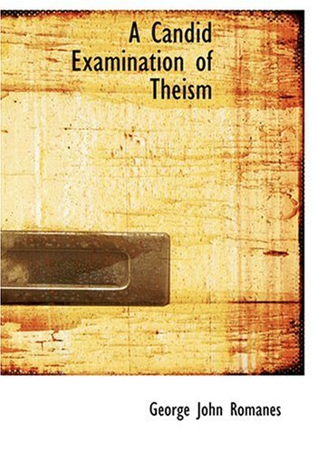 9780554250816: A Candid Examination of Theism (Large Print Edition)