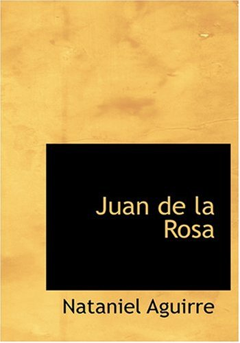 9780554251691: Juan de la Rosa (Large Print Edition) (Spanish Edition)