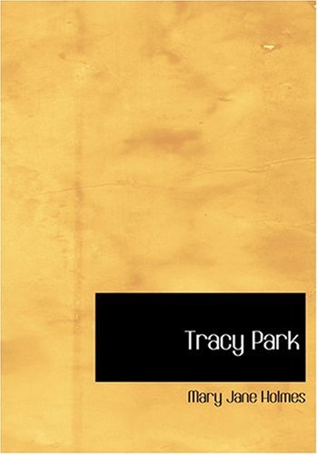 Tracy Park (Large Print Edition) (0554252678) by Holmes, Mary Jane
