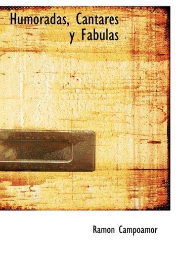 9780554253589: Humoradas, Cantares y Fabulas (Large Print Edition)