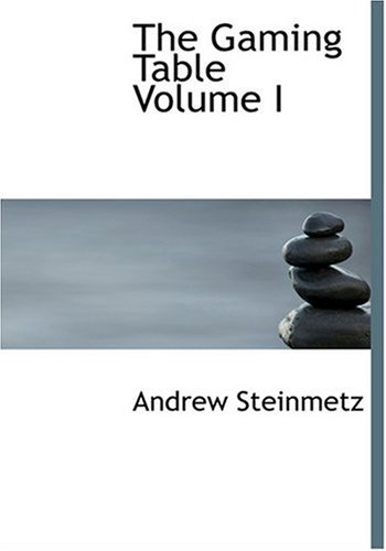 9780554254661: The Gaming Table Volume I (Large Print Edition)