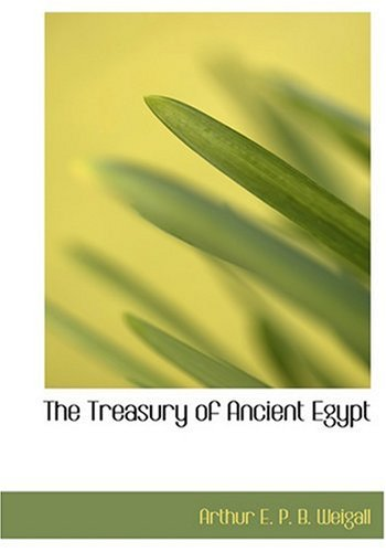 9780554255255: The Treasury of Ancient Egypt (Large Print Edition)