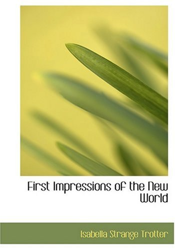 9780554256559: First Impressions of the New World (Large Print Edition)
