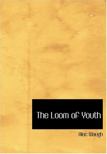 9780554257419: The Loom of Youth (Large Print Edition)