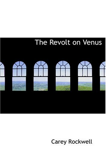 9780554258157: The Revolt on Venus (Large Print Edition)
