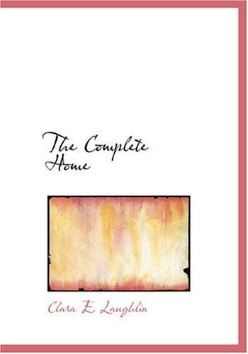 9780554260143: The Complete Home (Large Print Edition)