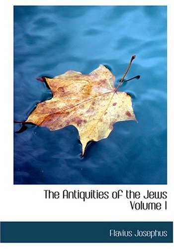9780554260808: The Antiquities of the Jews Volume 1 (Large Print Edition)