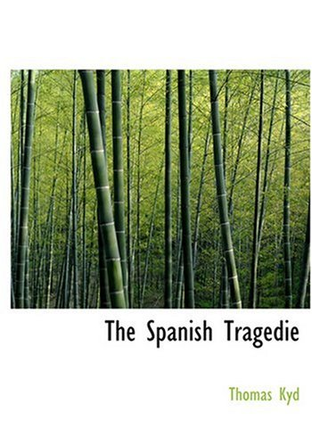 9780554261140: The Spanish Tragedie (Large Print Edition)