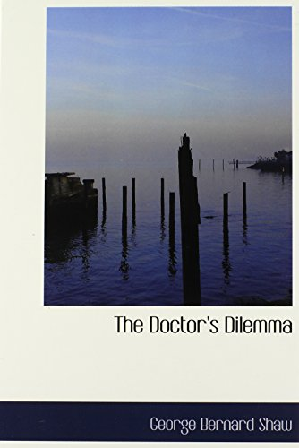 9780554261164: The Doctor's Dilemma (Large Print Edition)