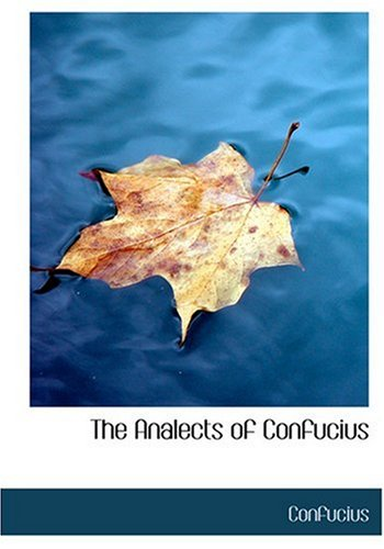 9780554261249: The Analects of Confucius (Large Print Edition)