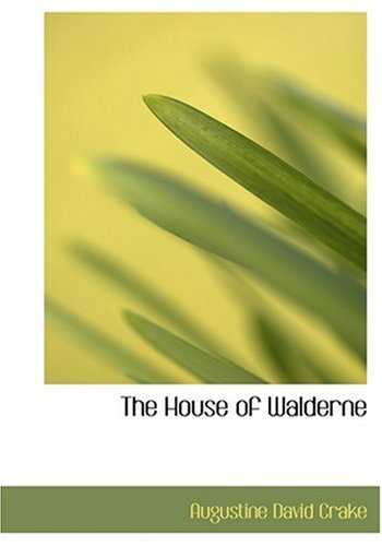 9780554262161: The House of Walderne (Large Print Edition)