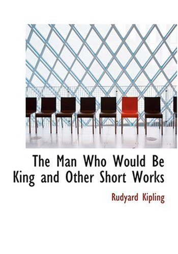 9780554262994: The Man Who Would Be King and Other Short Works