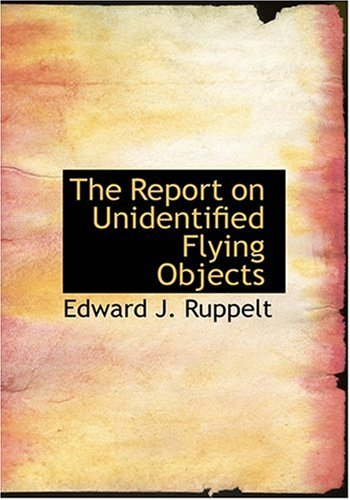 9780554263083 - Edward J Ruppelt: The Report on Unidentified Flying Objects (Hardback) - Book